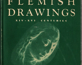 Flemish Drawings XIV -XVI Centuries + Andre LeClerc + Brueghel, Bosch, Van Eyck, Metsys and other masters + 1949 + Vintage Art Book