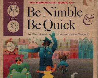 The Headstart Book of Be Nimble and Be Quick * Shari Lewis * Jacquelyn Reinach * Kent Salisbury * Adrina Zanazanian * Vintage Kids Book