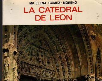 La Catedral de Leon (Spanish Language) + Ma. Elena Gomez-Moreno + 1973 + Vintage Guide Book