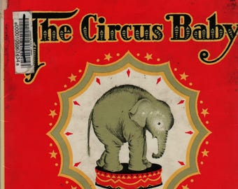 The Circus Baby A Picture Book + Maud and Miska Petersham + 1950 + Vintage Kids Book