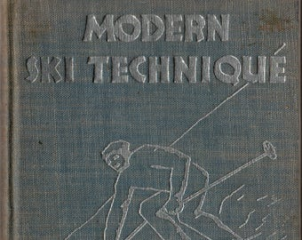 Modern Ski Techniques + Otto Schniebs and J. W. McCrillis + 1935 + Vintage Book