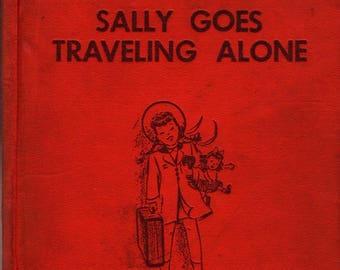 Sally Goes Traveling Alone + Louise Eppenstein + Jean Staples + 1947 + Vintage Kids Book