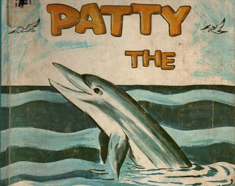 Patty the Porpoise + Joyce Holland + Lawrence Spiegel + 1971 + Vintage Kids Book