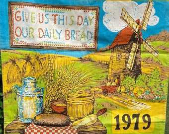 Give Us This Day Our Daily Bread * Windmill * Wheat * Rustic Scene * 1979 * Vintage Calendar Tea Towel