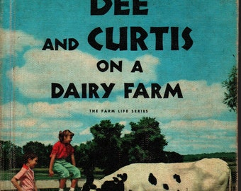 Dee and Curtis on a Dairy Farm * The Farm Life Series * Joan Liffring * Follett Publishing * 1957 * Vintage Kids Book