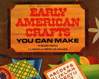 Early American Crafts You Can Make + Richard Porteus + T. S. Denison & Co., Inc. + 1978 + Vintage Craft Book