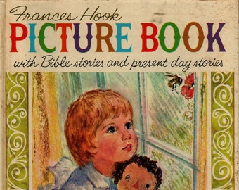 Frances Hook Picture Book with Bible Stories and Present-day stories * Wanda Hayes * The Standard Publishing * 1963 * Vintage Religious Book