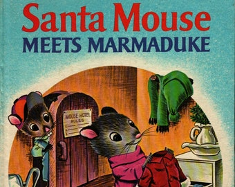 Santa Mouse Meets Marmaduke * Michael Brown * George De Santis * Grosset & Dunlap * 1970 * Vintage Christmas Book