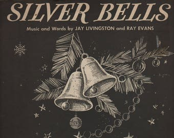 Silver Bells + Jay Livingston and Ray Evans + 1950 + Vintage Sheet Music