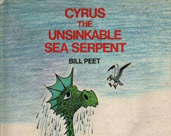 Cyrus the Unsinkable Sea Serpent * First Printing * Bill Peet * Houghton Mifflin Company * 1975 * Vintage Kids Book