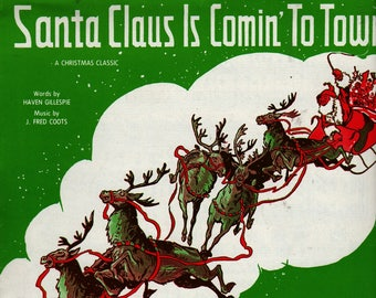 Santa Claus Is Comin' To Town a Christmas Classic + Haven Gillespie and J. Fred Coots + 1962 + Vintage Sheet Music
