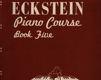 Eckstein Piano Course Book Five + 1951 + Vintage Music Book