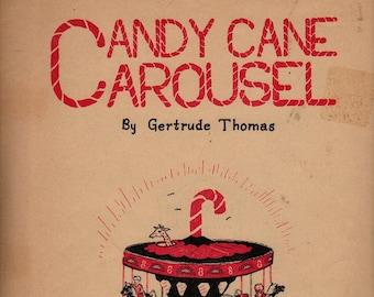 Candy Cane Carousel * Gertrude Thomas * 1956 * Vintage Sheet Music