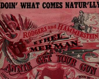 Doin' What Comes Natur'lly – Ethel Merman – Annie Get Your Gun * Irving Berlin * 1946 * Vintage Sheet Music