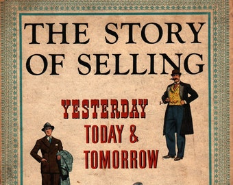 The Story of Selling Yesterday Today & Tomorrow * The Crowell-Collier Company * 1946 * Vintage Reference Book