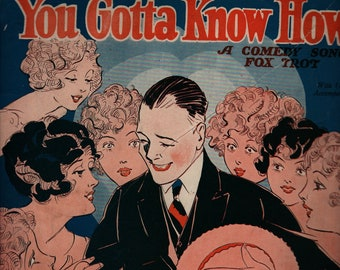 You Gotta Know How * A Comedy Song Fox Trot * Ukulele Accompaniment * Gus Kahn * Walter Donaldson * Leo Feist + 1925 + Vintage Sheet Music
