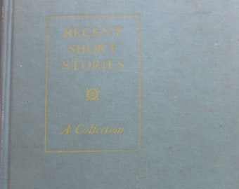 Recent Short Stories * A Collection * D. Appleton-Century Company * 1928 * Vintage Literature Book