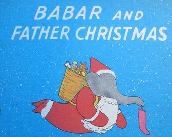 Babar and Father Christmas * Jean de Brunhoff * Children's Choice Book Club Edition * 1968 * Vintage Kids Book