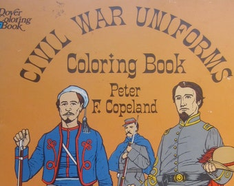 Civil War Uniforms Coloring Book * Peter F. Copeland * Dover Publications * 1977 * Vintage Kids Book