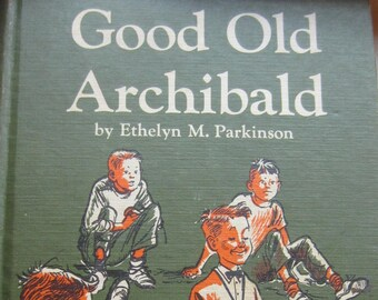 Good Old Archibald * Ethelyn M. Parkinson * Mary Stevens * Abingdon Press * 1960 * Vintage Kids Book