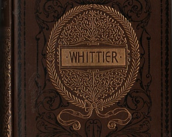 Early Poems of Whittier * John Greenleaf Whittier * Thomas Y Crowell Company * 1893 * Vintage Poetry Book