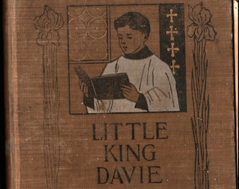 Little King Davie or Kings and Priests Unto God * Cosy Corner Series * Nellie Hellis * L. C. Page and Company * 1901 * Vintage Kids Book