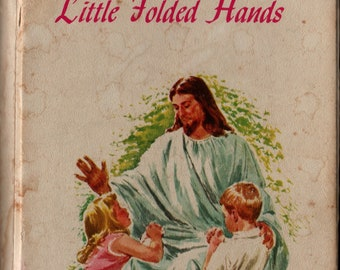 Little Folded Hands + Allan Jahsmann + Frances Hook + Concordia Publishing House + 1959 + Vintage Kids Book