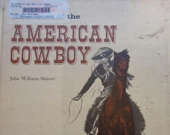 An Album of the American Cowboy * John Williams Malone * Photographic Illustrations * Franklin Watts, Inc. * 1971 * Vintage History Book