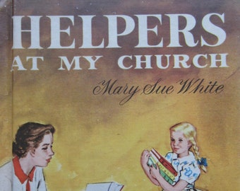 Helpers At My Church + Mary Sue White + Beatrice Derwinski + Broadman Press + 1959 + Vintage Religious Book