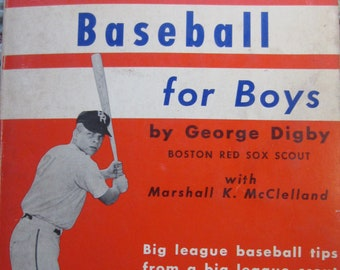 Baseball For Boys + George Digby + Follett Publishing Company + 1960 + Vintage Sports Book