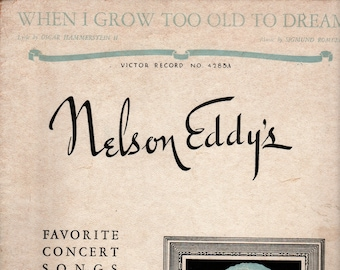 When I Grow Too Old To Dream + Nelson Eddy's Favorite Concert Songs + Oscar Hammerstein 2nd + Sigmund Romberg  + 1935 + Vintage Sheet Music