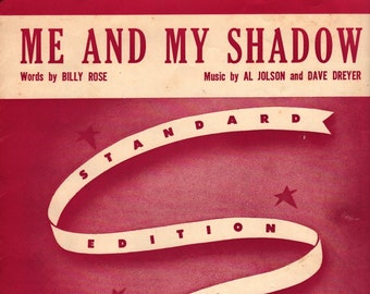 Me and My Shadow * Billy Rose * Al Jolson * Dave Dreyer * Bourne Co. * 1927 + Vintage Sheet Music