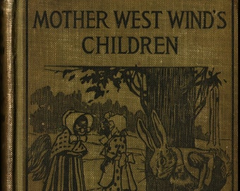 Mother West Wind's Children * Thornton W. Burgess * George Kerr * Little, Brown, and Company * 1915 * Vintage Kids Book