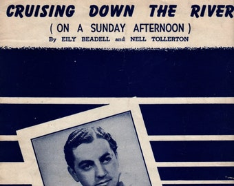 Cruising Down the River (On a Sunday Afternoon) * Eily Beadell * Neil Tollerton * Henry Spitzer Music * 1945 * Vintage Sheet Music