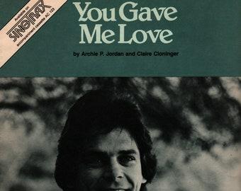 You Gave Me Love * Archie P. Jordan * Claire Cloninger * Myrrh Music * 1979 * Vintage Sheet Music