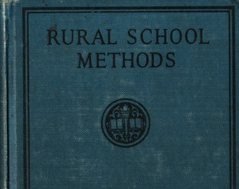 Rural School Methods + Elmer L. Ritter and Alta L. Wilmarth + Charles Scribner's Sons + 1925 + Vintage Reference Book