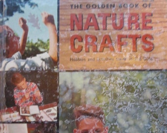 The Golden Book of Nature Crafts * John R. Saunders * Roy Pinnery and Rene Martin * Simon and Schuster * 1958 * Vintage Craft Book