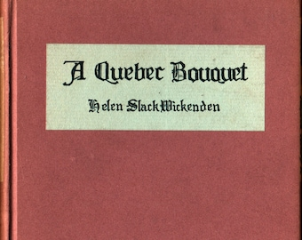 A Quebec Bouquet + Signed + First Edition + Helen Slack Wickenden + The Stratford Company + 1930 + Vintage Poetry Book