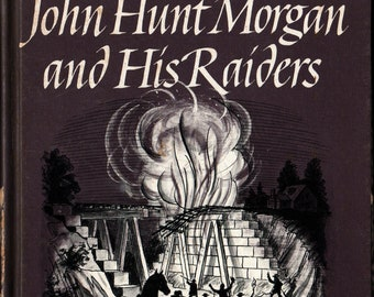 John Hunt Morgan and His Raiders + Edison H. Thomas + The University Press of Kentucky + 1975 + Vintage Kids Book
