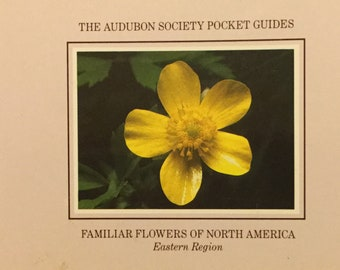 Familiar Flowers of North America * Eastern Region * The Audubon Society Pocket Guides * Second Printing * 1988 * Vintage Nature Book