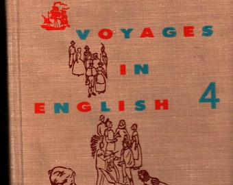 Voyages in English 4 * Rev. Paul Campbell & Sister Mary Donatus MacNickle * Loyola University Press * 1958 * Vintage Text Book