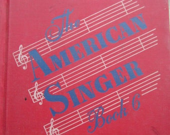 The American Singer Book 6 * American Book and Bible House * 1951 * Vintage Music Book