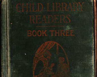 Child Library Readers Book Three + William H. Elson, Edna R. Kelly + Scott, Foresman And Company + 1920s + Vintage Kids Book
