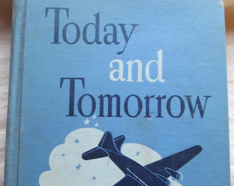 Today and Tomorrow * Easy Growth in Reading * Gertrude Hildreth * Corinne Malvern and Ruth Steed * 1943 * Vintage Text Book
