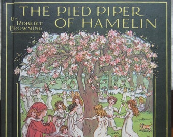 The Pied Piper of Hamelin * Robert Browning * Kate Greenaway * Frederick Warne and Co. * 1888 * Vintage Kids Book