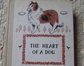 The Heart of a Dog * Albert Payson Terhune * Girard Goodenow * Nelson Doubleday * 1957 * Vintage Dog Book