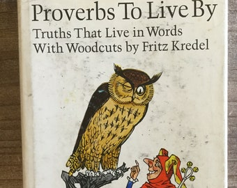 Proverbs to Live By * Truths That Live in Words * Fritz Kredel, woodcuts * Hallmark Editions * 1968 * Vintage Gift Book