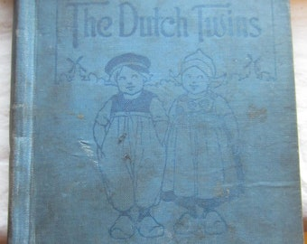 The Dutch Twins Primer * Lucy Fitch Perkins * Houghton Mifflin Company * 1911 * Vintage Kids Book