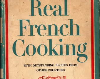 Real French Cooking + Savarin + 1956 + Vintage Cook Book
