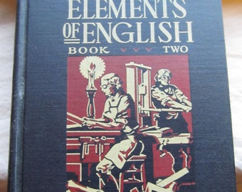 Elements of English Book Two * Center and Holmes * Allyn and Bacon * 1935 * Vintage Text Book